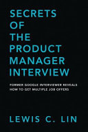 Secrets of the Product Manager Interview