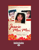 Jessie Mei Mei: A Girl from a World Where No Games Are Played: A Girl from a World Where No Games Are Played (Large Print 16pt) ebook