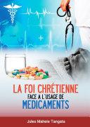 LA FOI CHRETIENNE FACE A L'USAGE DE MEDICAMENTS