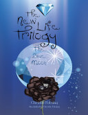 The New Life Trilogy: The Blue Moon