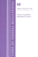 Code Of Federal Regulations Title 48 Chapter 2 Parts 201 299 Acquisition Regulations System
