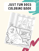 Just Fun Dogs Coloring Book