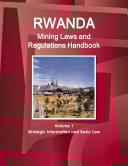 Rwanda Mining Laws and Regulations Handbook Volume 1 Strategic Information and Basic Law