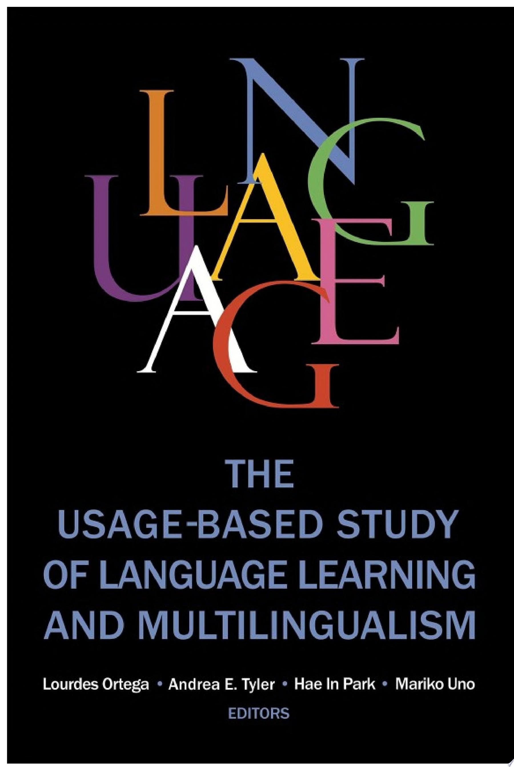 The Usage based Study of Language Learning and Multilingualism