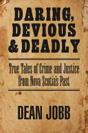 Daring, Devious and Deadly