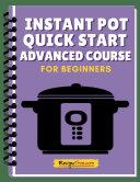 Instant Pot Quick Start Advanced Mini Course