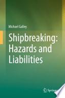 Shipbreaking  Hazards and Liabilities