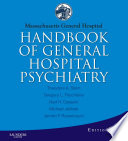 """Massachusetts General Hospital Handbook of General Hospital Psychiatry E-Book"" by Theodore A. Stern, Gregory L. Fricchione, Jerrold F. Rosenbaum"