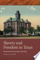 Slavery and Freedom in Texas