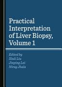 Practical Interpretation of Liver Biopsy  Volume 1 Book