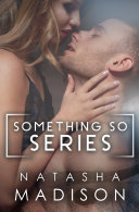 Something So  The Complete Series