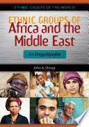 Ethnic Groups Of Africa And The Middle East An Encyclopedia
