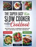 The Super Easy Keto Slow Cooker Cookbook