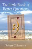 The Little Book of Better Questions