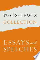 The C  S  Lewis Collection  Essays and Speeches