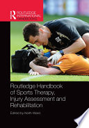 Routledge Handbook of Sports Therapy  Injury Assessment and Rehabilitation Book