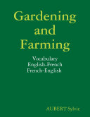 Gardening and Farming : Vocabulary : English-French : French-English