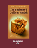 The Beginner s Guide to Wealth