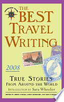The Best Travel Writing 2008 Book