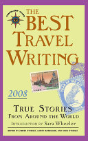 The Best Travel Writing 2008