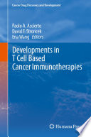 Developments in T Cell Based Cancer Immunotherapies