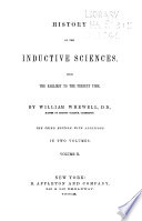 History of the Inductive Sciences  VIII  Acoustics  IX  Optics  formal and physical  X  Thermotics and atmology  XI  Electricity  XII  Magnetism  XIII  Galvanism  or Voltaic electricity  XIV  Chemistry  XV  Mineralogy  XVI  Systematic botany and zoology  XVII  Physiology and comparative anatomy  XVIII  Geology  Additions to the 3d ed