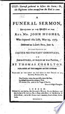 God s Harvest gathered in before the Storm  or  the Righteous taken away from the Evil to come  A funeral sermon occasioned by the death of the Rev  Mr  John Hughes     May 29  1773  etc Book