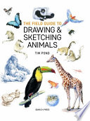 Field Guide to Drawing & Sketching Animals