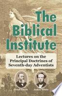 The Biblical Institute - James White, Uriah Smith - Google Books