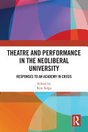 Theatre and Performance in the Neoliberal University