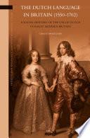 The Dutch Language In Britain 1550 1702