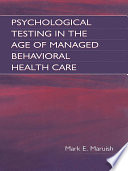 Psychological Testing in the Age of Managed Behavioral Health Care