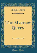 Free Download The Mystery Queen (Classic Reprint) Book