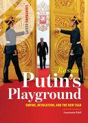 Putin s Playground