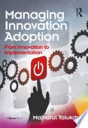 Managing Innovation Adoption