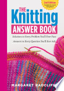 The Knitting Answer Book 2nd Edition