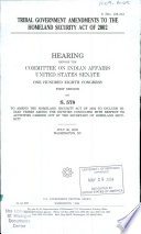 Tribal Government Amendments to the Homeland Security Act of 2002