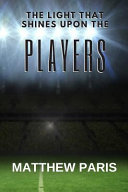 The Light That Shines Upon The Players Book