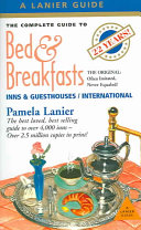 The Complete Guide to Bed and Breakfasts  Inns  and Guesthouses in the United States  Canada  and Worldwide