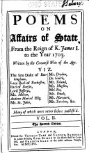 Poems on Affairs of State  From the reign of K  James the First  to this present year 1703