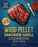 Wood Pellet Smoker Grill Cookbook 2019-2020