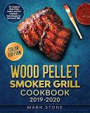 Wood Pellet Smoker Grill Cookbook 2019 2020 Book
