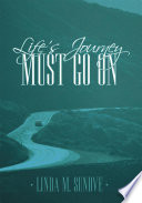 Life   s Journey Must Go On