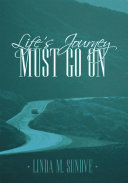 Life's Journey Must Go On