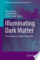 Illuminating Dark Matter