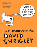Pdf What The Hell Are You Doing?: The Essential David Shrigley Telecharger