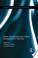 Green Growth and Low Carbon Development in East Asia