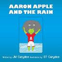 Aaron Apple and the Rain