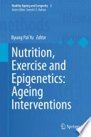 Nutrition Exercise And Epigenetics Ageing Interventions Book PDF