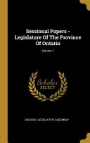 Sessional Papers - Legislature Of The Province Of Ontario;